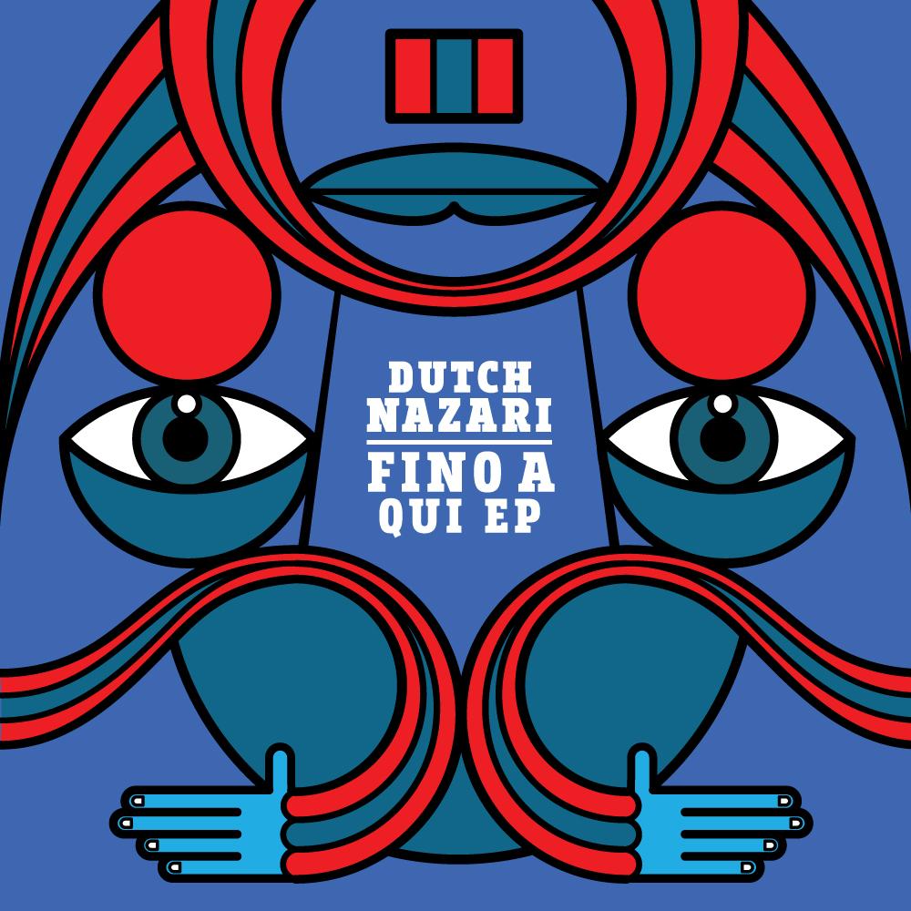 Dutch Nazari - Fino A Qui EP