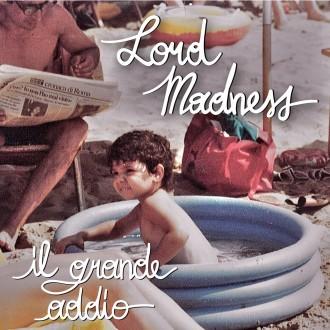 Lord Madness - Il Grande Addio (Album)