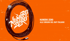Numero Zero, il documentario sul rap italiano