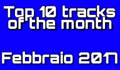 Top 10 Tracks Of The Month - Febbraio 2017