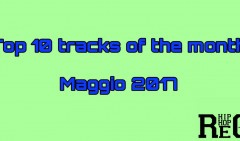 Top 10 Tracks of the Month - Maggio 2017