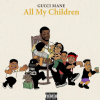All My Children è il nuovo singolo di Gucci Mane