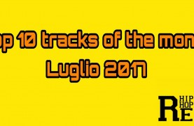 Top 10 Tracks of the Month - Luglio 2017