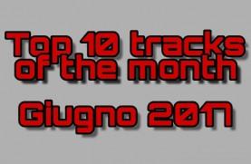 Top 10 Tracks of the Month - Giugno 2017